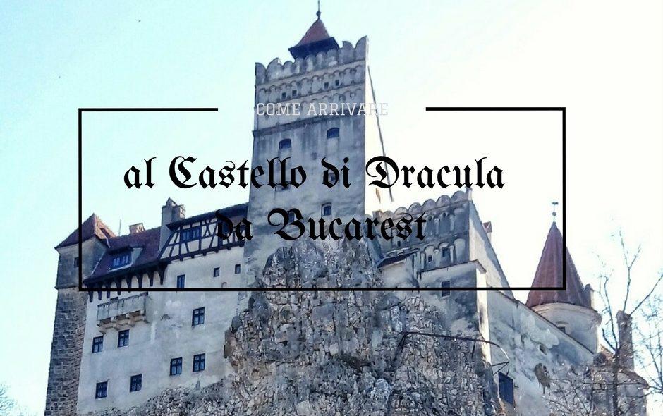 Come arrivare al Castello di Dracula da Bucarest
